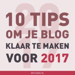 10 tips om je blog klaar te maken voor 2017 | ARCHANA.NL