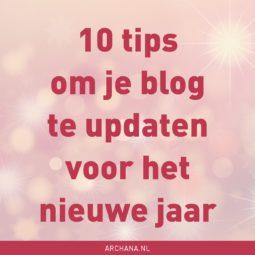 10 tips om je blog te updaten voor het nieuwe jaar #blogtips #blogging | ARCHANA.NL