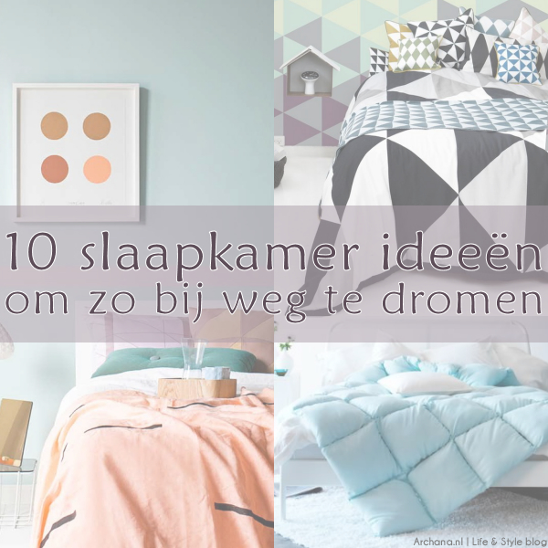 SLAAPKAMERS: 10 slaapkamer ideeën om zo bij weg te dromen • ARCHANA.NL