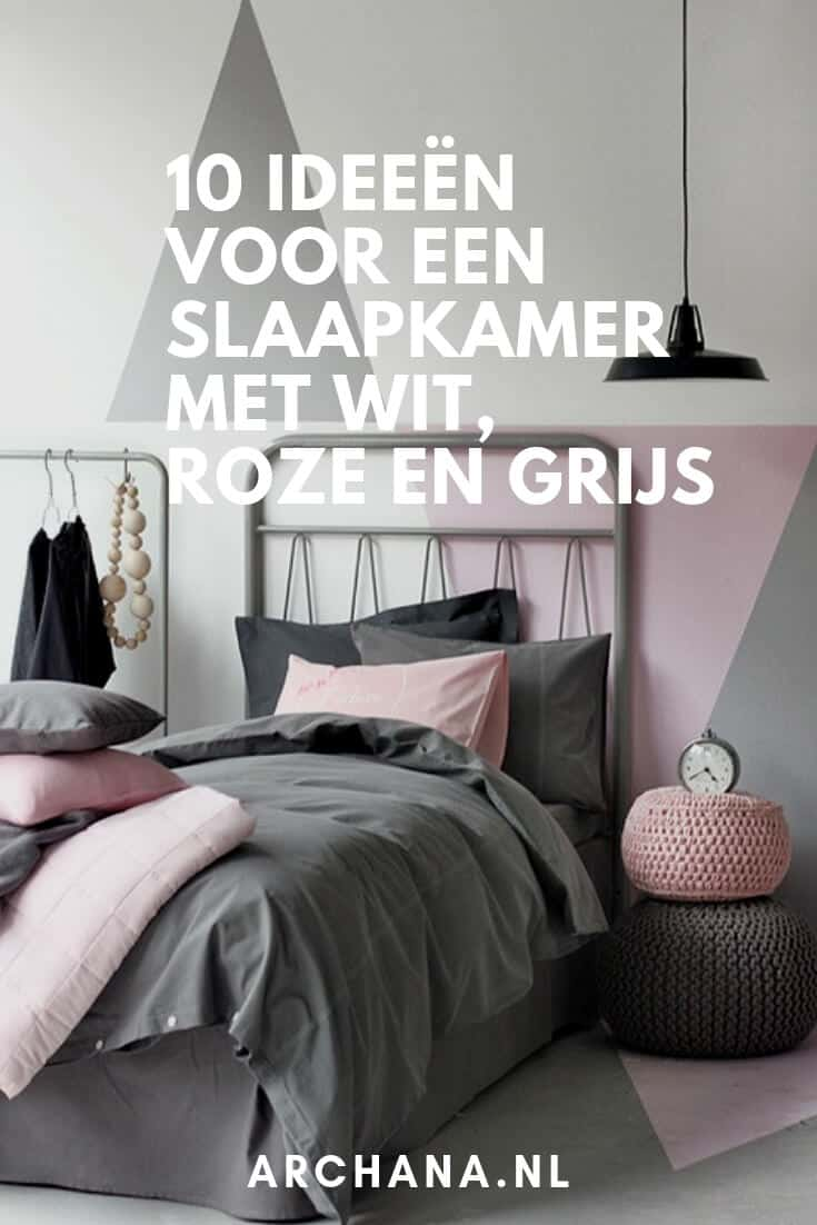 Slaapkamer Ideeen Grijs Wit.10 Ideeen Voor Een Slaapkamer Met Wit Roze En Grijs Archana Nl