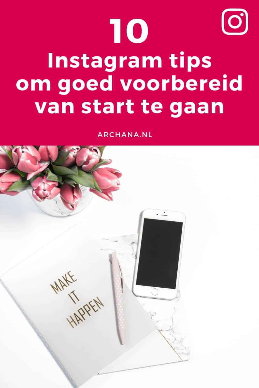 1e102e3c0b6 10 Instagram tips om goed voorbereid van start te gaan • ARCHANA.NL