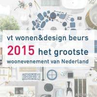 vt wonen&design beurs 2015 | Het grootste woonevenement van Nederland | ARCHANA.NL