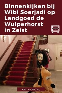 Binnenkijken bij Wibi Soerjadi op Landgoed de Wulperhorst in Zeist - ARCHANA.NL #binnenkijken #wibisoerjadi