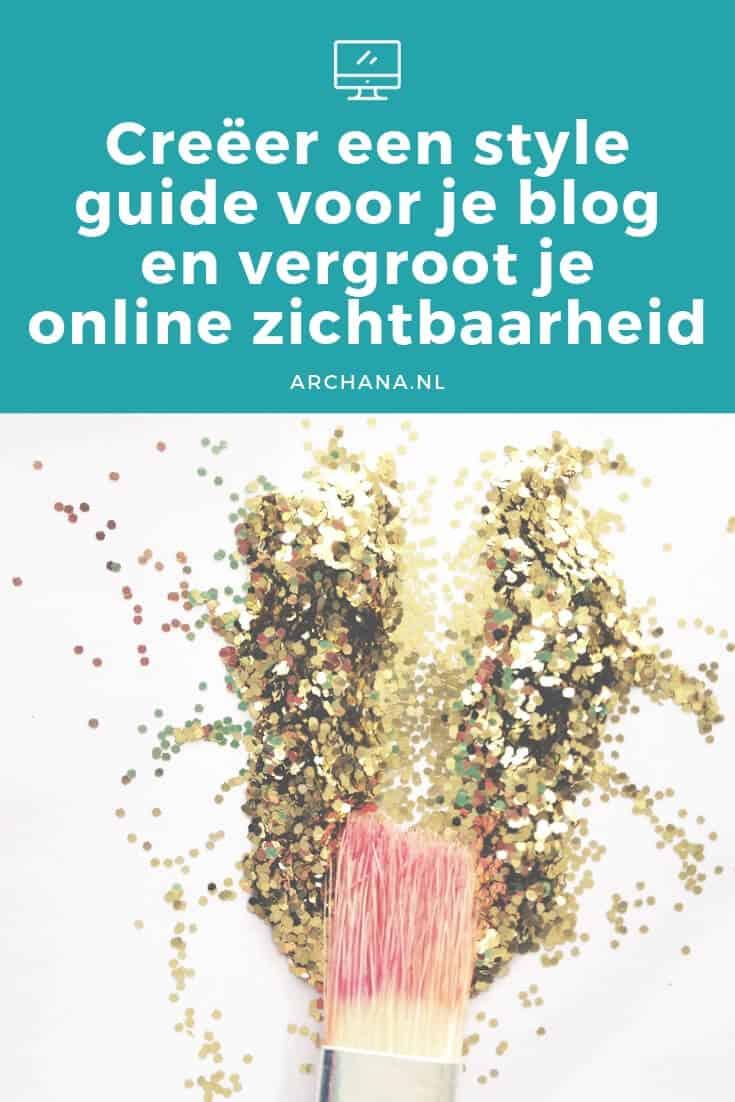 Creëer een style guide voor je blog en vergroot je online zichtbaarheid - ARCHANA.NL #blogtips #onlinemarketing