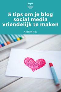 5 tips om je blog social media vriendelijk te maken - ARCHANA.NL #blogtips #bloggen