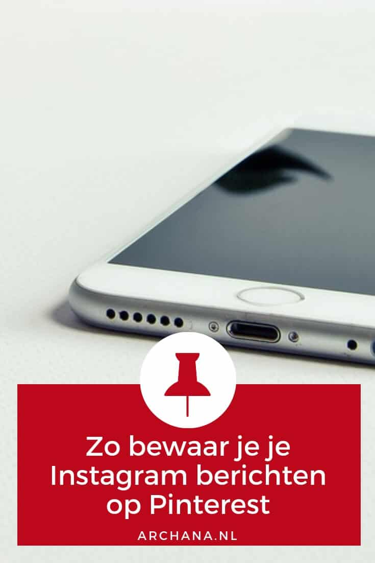 Zo bewaar je je Instagram berichten op Pinterest | ARCHANA.NL #pinterestmarketing #pinteresttips