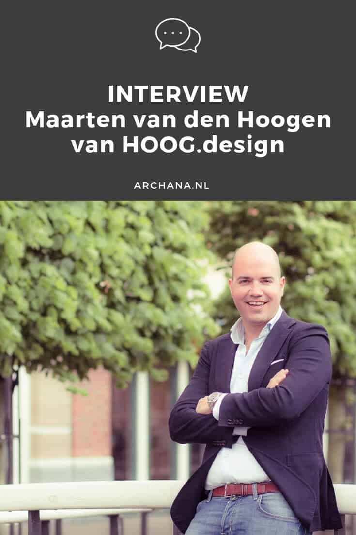 INTERVIEW | Maarten van den Hoogen - Eigenaar HOOG.design | Helmond | ARCHANA.NL #interview