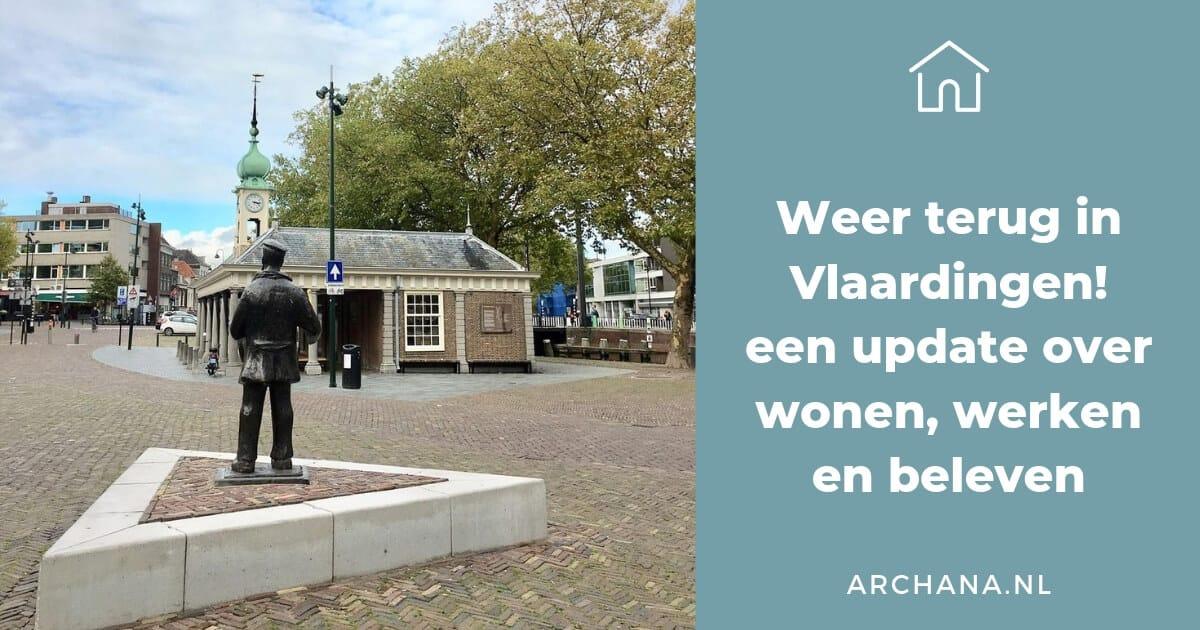 Weer terug in Vlaardingen! een update over wonen, werken en beleven   ARCHANA.NL #vlaardingen