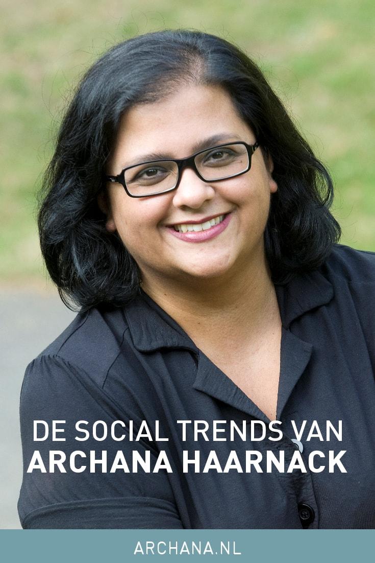 De social trends van Archana Haarnack: 'Meer moeite doen met social formats om op te vallen' | ARCHANA.NL