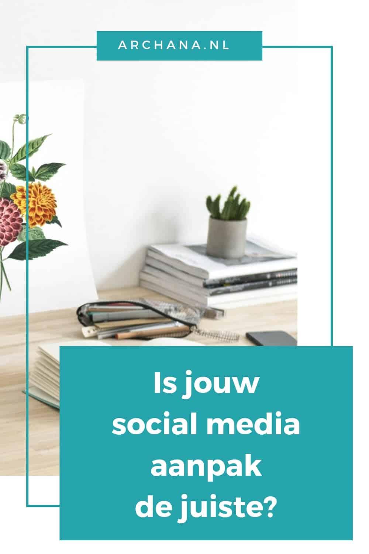 Is jouw social media aanpak de juiste? | ARCHANA.NL #socialmedia #socialmediatips - ARCHANA.NL #socialmediamarketing #socialmedia