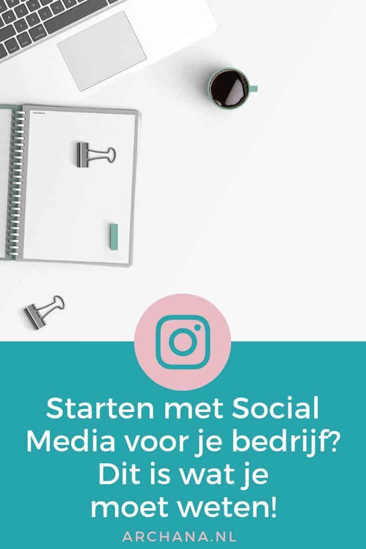 Starten met Social Media voor je bedrijf? Dit is wat je moet weten! - ARCHANA.NL #socialmediamarketing #socialmedia