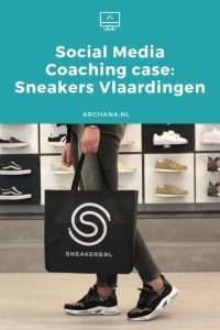 Social Media Coaching case: Sneakers Vlaardingen | ARCHANA.NL #socialmedia #socialmediacoaching