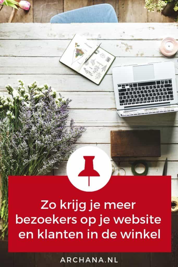 Zo krijg je meer bezoekers op je website en klanten in de winkel | ARCHANA.NL #retail #onlinemarketing