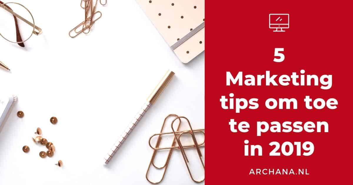 5 Marketing tips om toe te passen in 2019 | ARCHANA.NL | social media ideeen | social media tips | social media marketing tips | online marketing tips | online marketing strategy | online marketing strategy social media #socialmedia #onlinemarketing