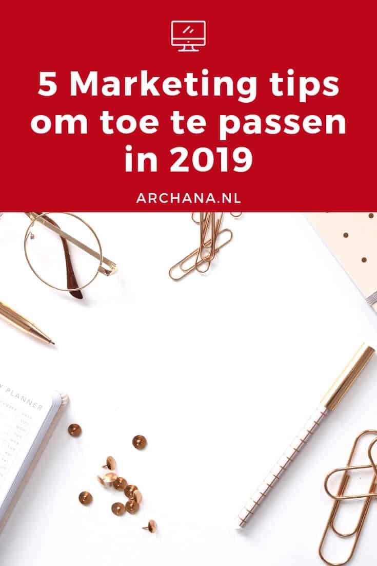 5 Marketing tips om toe te passen in 2019 | ARCHANA.NL | social media ideeen | social media tips | social media marketing tips | online marketing tips | online marketing strategy | online marketing strategy social media #socialmedia #onlinemarketing