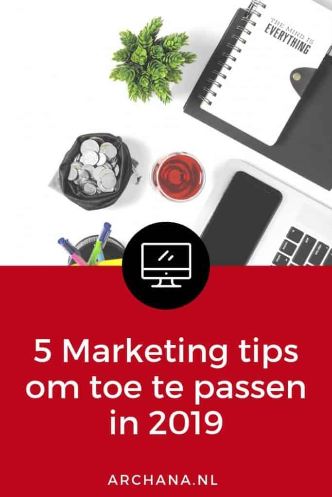 5 Marketing tips om toe te passen in 2019 | ARCHANA.NL #marketingtips #onlinemarketing