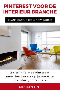 Zo krijg je met Pinterest meer bezoekers op je website met design meubels | Klantcase: Bree's New World | Pinterest in Nederland | ARCHANA.NL #pinterestmarketing #pinterestnederland