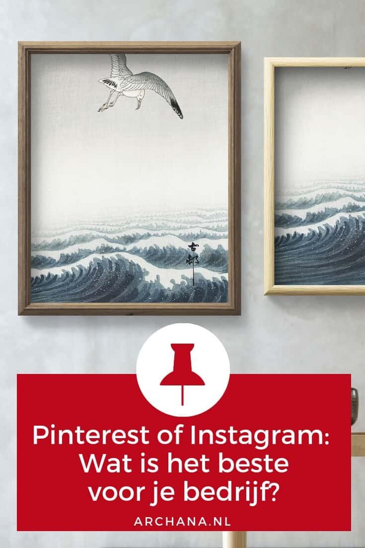 Pinterest of Instagram: Wat is het beste voor je bedrijf? | ARCHANA.NL #pinterestmarketing #pinteresttips