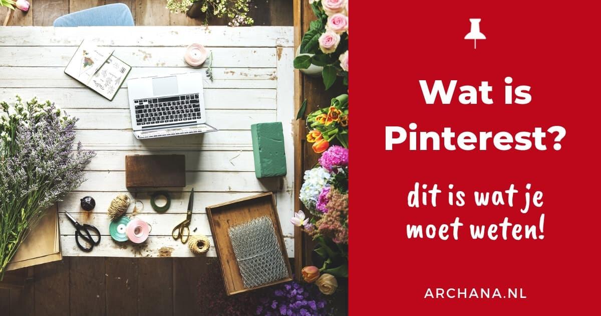 Wat is Pinterest? - Pinterest Nederland - ARCHANA.NL #pinterest #pinterestnederland