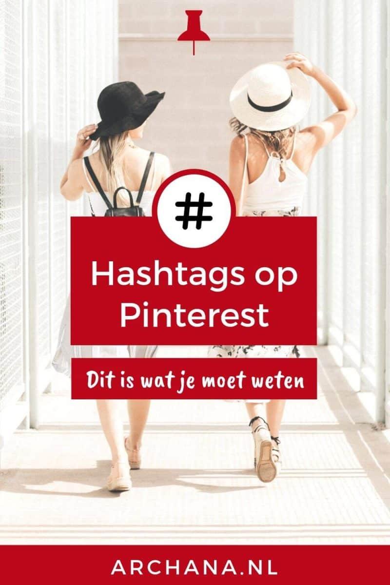Hashtags op Pinterest: Dit is wat je moet weten - ARCHANA.NL #pinterestmarketing #pinteresttips