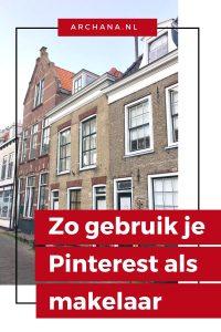 Zo gebruik je Pinterest als makelaar - ARCHANA.NL #pinterestmarketing #makelaars