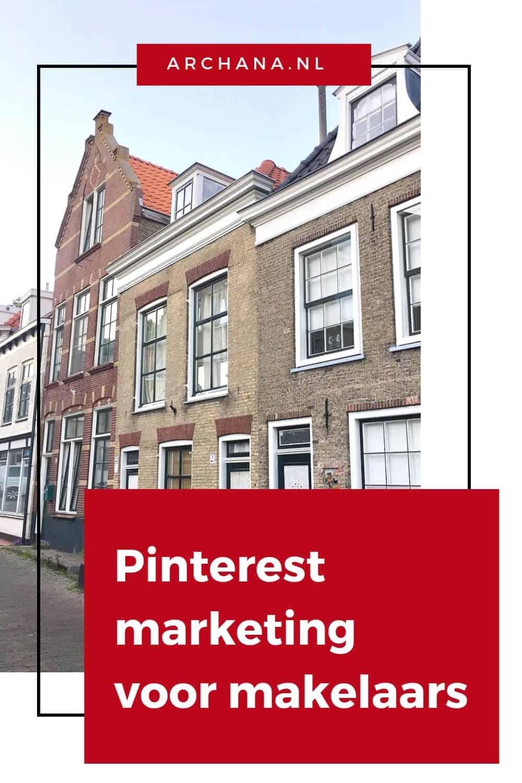 Pinterest marketing voor makelaars - ARCHANA.NL #pinterestmarketing #makelaars