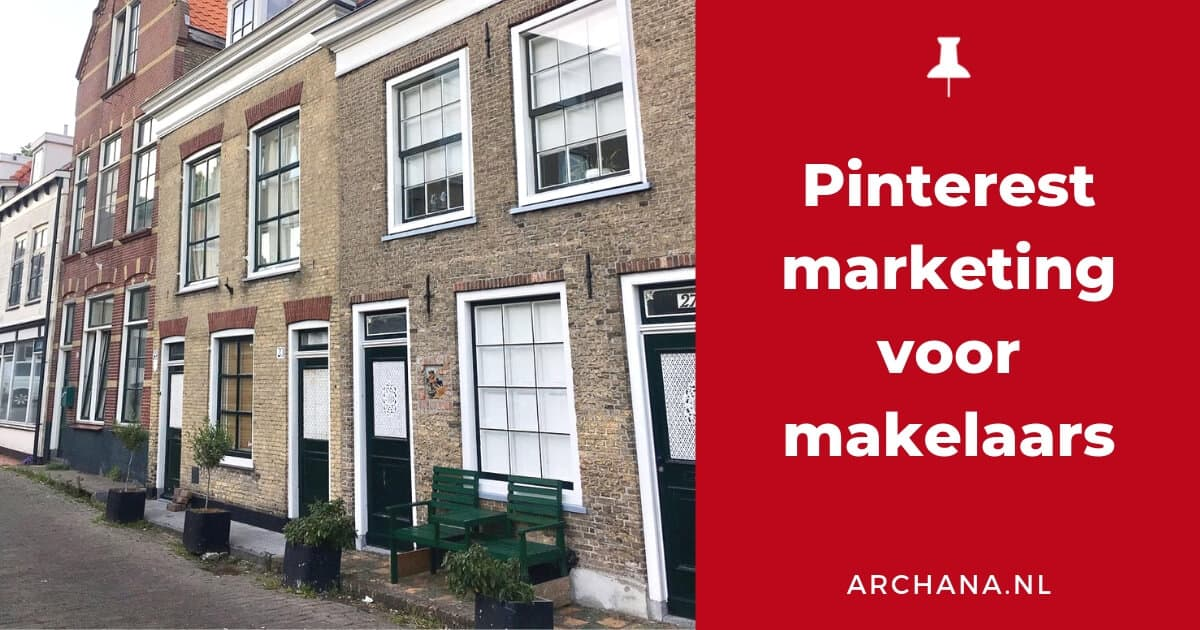 Pinterest marketing voor makelaars - ARCHANA.NL #pinterestmarketing #makelaars