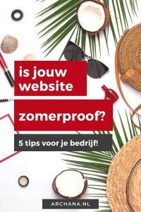 5 tips om je website en marketing zomerproof te maken - ARCHANA.NL #marketingtips #pinterestmarketing