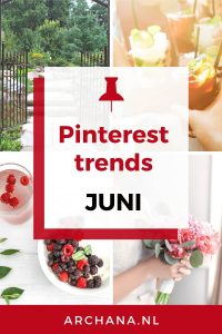 Pinterest trends voor juni: Wat ga je pinnen in juni - ARCHANA.NL #pinterestmarketing #pinteresttrends