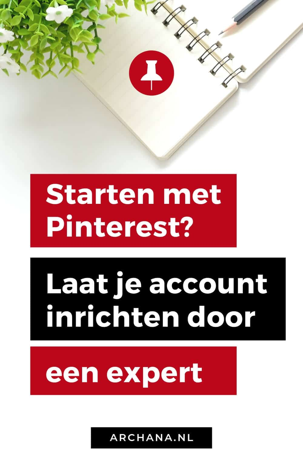 Starten met Pinterest? Laat je account inrichten door Pinterest Expert Archana Haarnack - ARCHANA.NL #pinterestmarketing #pinterest