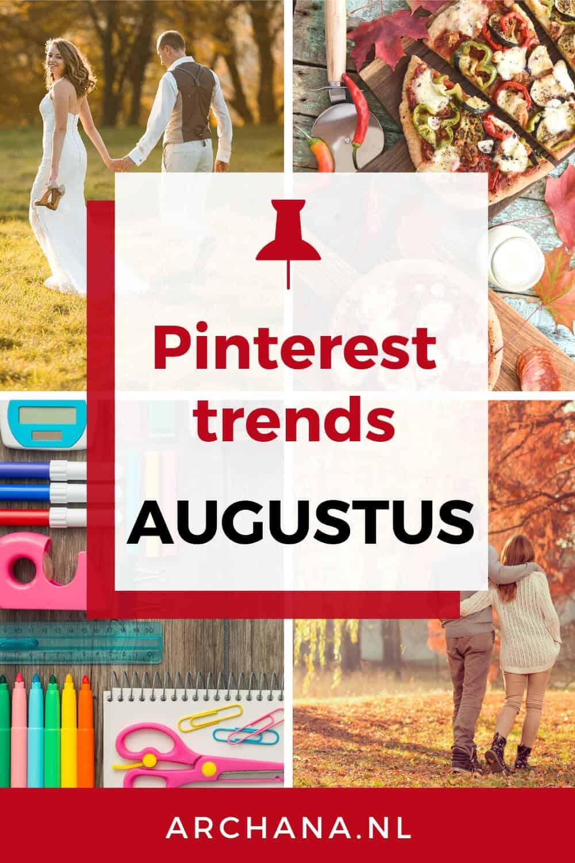 Pinterest trends voor augustus: Wat ga je pinnen in augustus - ARCHANA.NL #pinterestmarketing #pinteresttrends