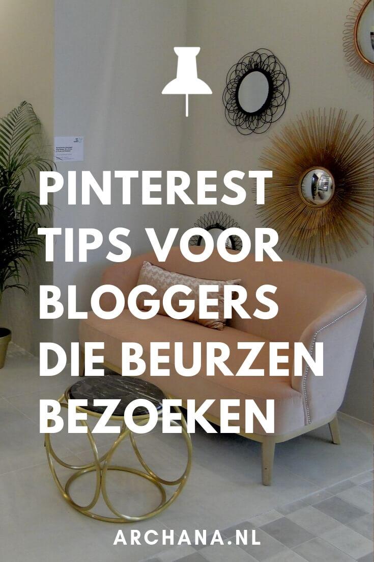 Pinterest tips voor bloggers die voor het eerst een bezoek brengen aan een beurs. Bezoek je voor het eerst een beurs? De ervaring die ik de afgelopen jaren heb opgedaan tijdens het bezoek van de vt wonen&design beurs, heb ik voor je verzameld in dit blogbericht. - ARCHANA.NL #pinteresttips #pinterestmarketing