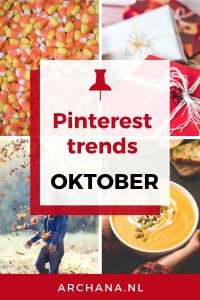 Pinterest trends voor oktober: Wat ga je pinnen in oktober - ARCHANA.NL | pinterest oktober | oktober trends #pinterestmarketing #pinteresttrends