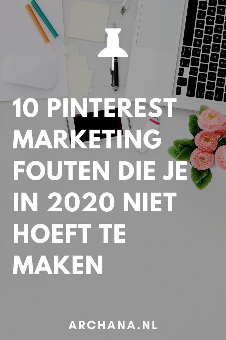 10 Pinterest marketing fouten die je in 2020 niet hoeft te maken - ARCHANA.NL #pinterestmarketing #pinteresttips #succesmetpinterest