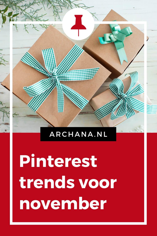 Dit ga je pinnen, promoten en plannen in november - ARCHANA.NL | pinterest november | november trends #pinterestmarketing #pinteresttrends