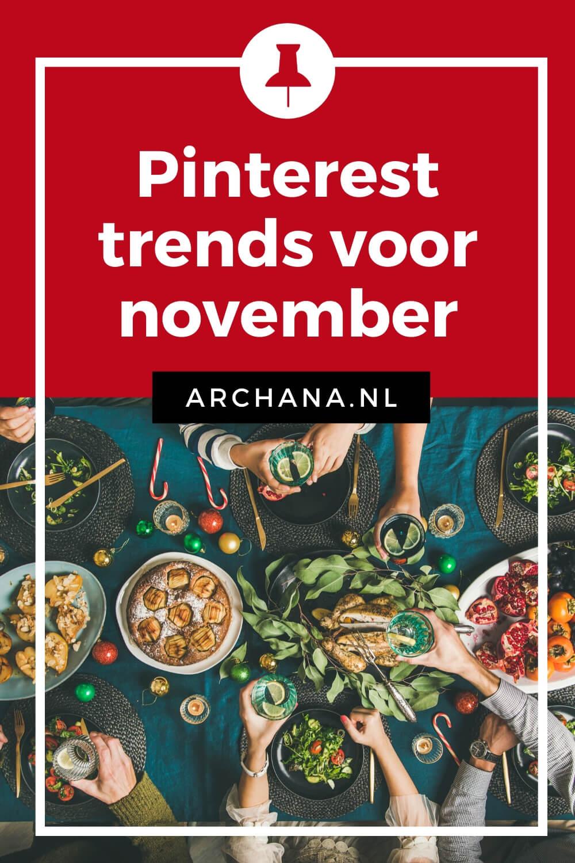 Pinterest trends voor november: Dit ga je pinnen, promoten en plannen in november - ARCHANA.NL | pinterest november | november trends #pinterestmarketing #pinteresttrends