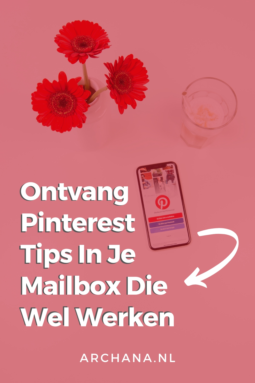 Wil je meer traffic op je website? Start vandaag nog met Pinterest. Meld je aan en ontvang mijn Pinterest tips in je mailbox. | ARCHANA.NL