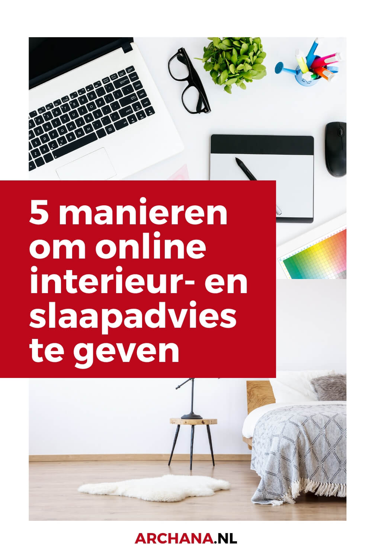 5 manieren om online interieur- en slaapadvies te geven