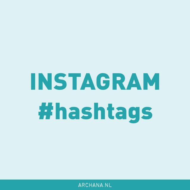 Hashtags op Instagram Wie gebruikt ze niet? Weet je ookhellip