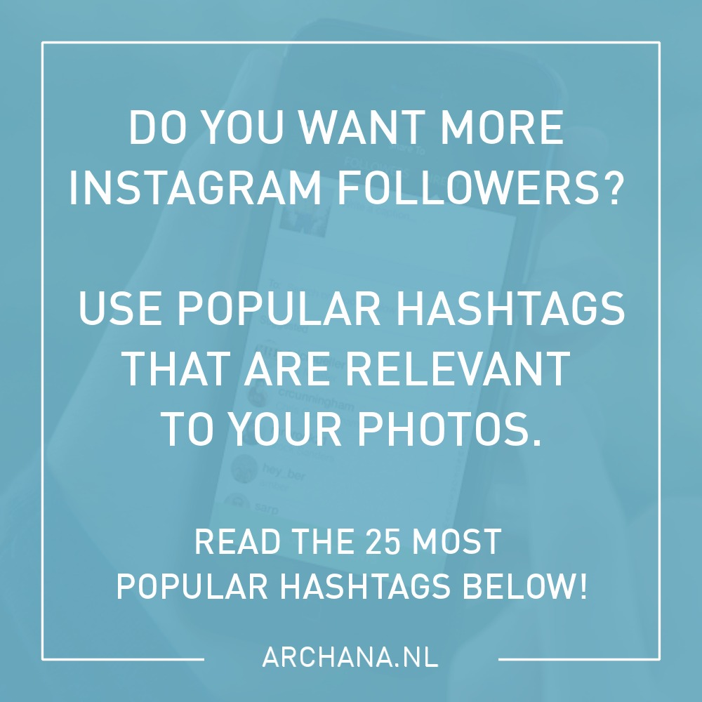 Most Popular Instagram Hashtags: 25 Most Popular Instagram Hashtags For Getting New