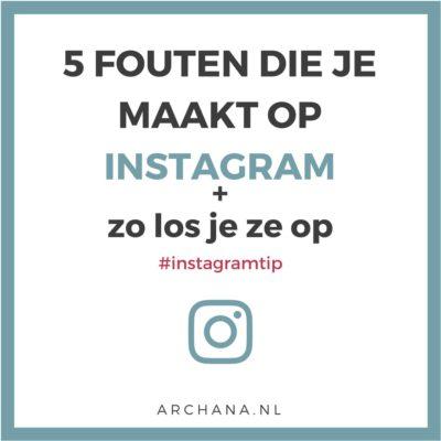 5 fouten die je maakt op Instagram + zo los je ze op