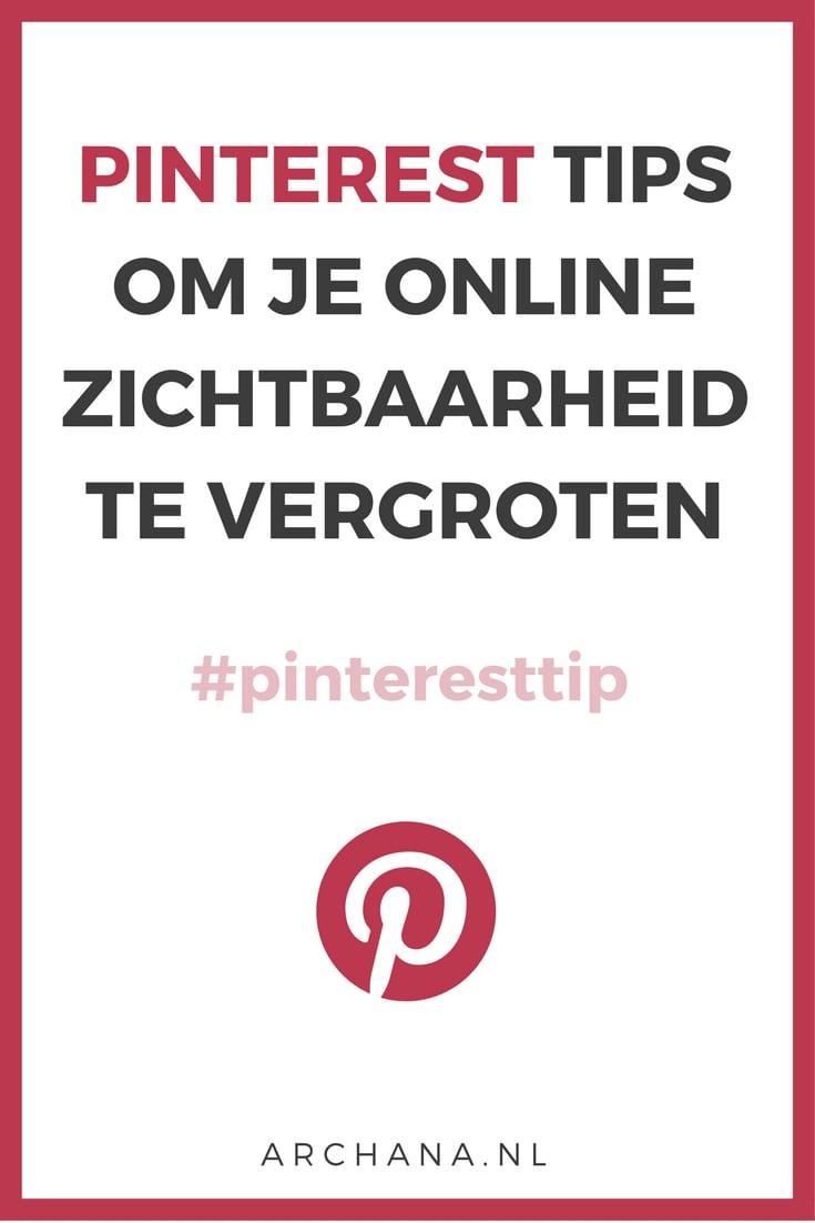 Pinterest tips om je online zichtbaarheid te vergroten | ARCHANA.NL #pinteresttips #pinterestmarketing