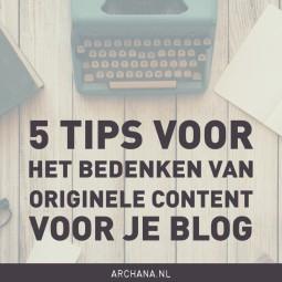 5 tips voor het bedenken van originele content voor je blog | ARCHANA.NL