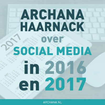 Archana Haarnack over social media in 2016 en 2017!