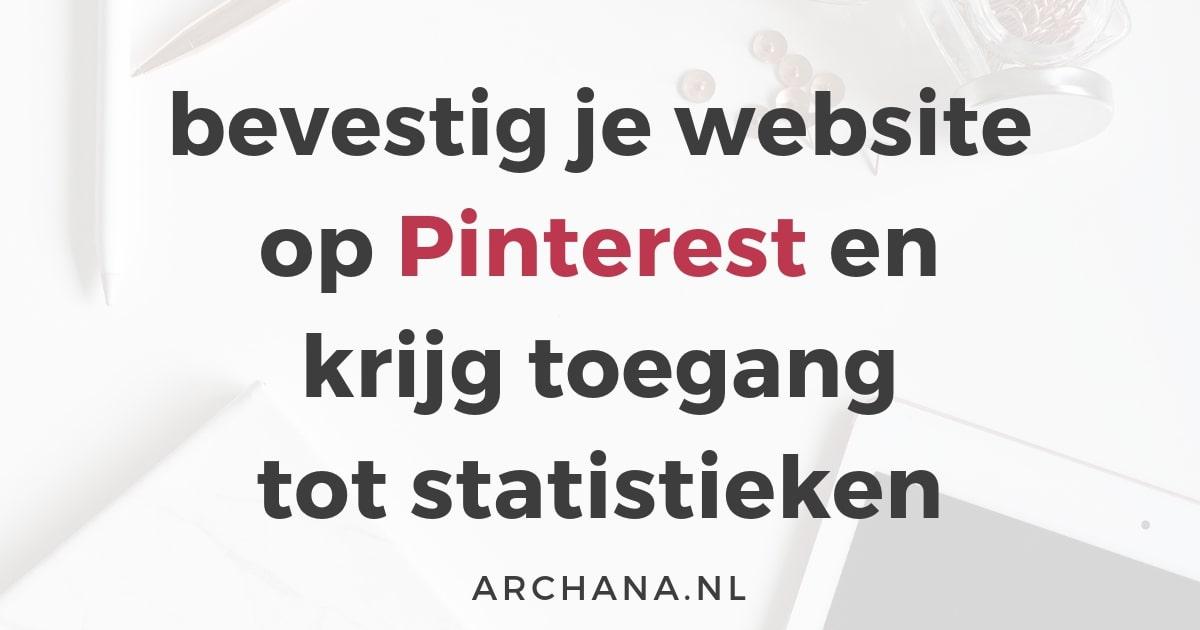 Bevestig je website op Pinterest en krijg toegang tot statistieken | ARCHANA.NL #pinteresttips #pinterestmarketing