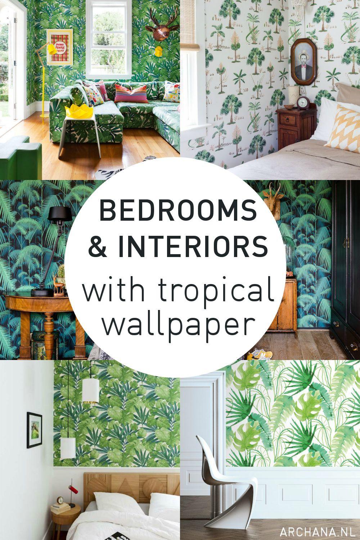 Slaapkamers en interieurs met tropisch behang • ARCHANA.NL