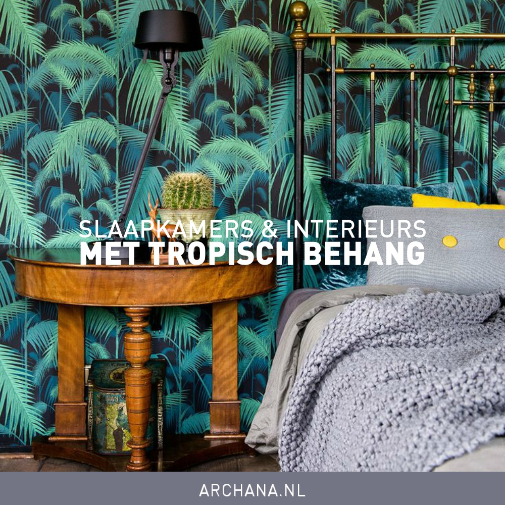 https://www.archana.nl/wp-content/uploads/blog-slaapkamers-en-interieurs-met-tropisch-behang.jpg