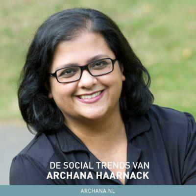 De social trends van Archana Haarnack: 'Meer moeite doen met social formats om op te vallen'